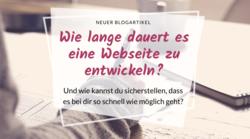 Webseiten-Entwicklung Dauer, Webseite so schnell wie möglich erstellen